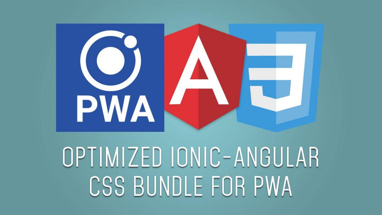 Optimized Ionic-Angular CSS Bundle for PWA // Julien Renaux Blog